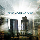 Let The Morning Come by 121 Community Church