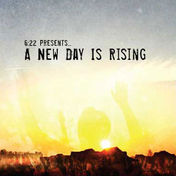 A New Day Is Rising by 6:22
