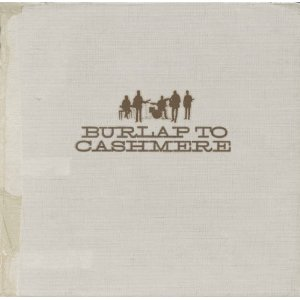 Burlap To Cashmere by Burlap To Cashmere