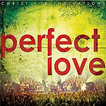 Perfect Love by Christ For The Nations