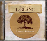 Living Worship by Charlie and Jill LeBlanc