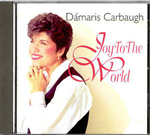 Joy To The World by Damaris Carbaugh