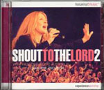 Shout To The Lord 2 by Darlene Zschech