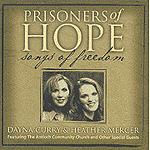 Prisoners of Hope: Songs of Freedom by Dayna Curry And Heather Mercer