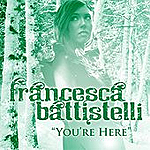 You're Here by Francesca Battistelli