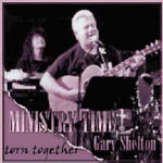 Ministry Time - Torn Together by Gary Shelton