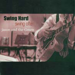 Swing Hard, Swing Often by Jason and The Gmen
