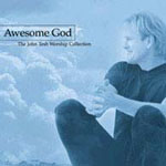 Awesome God: The John Tesh Worship Collection   by John Tesh