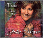 Better Than Life by Julie Meyer