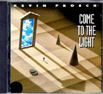 Come To The Light by Kevin Prosch