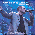 Live Worship With Marcos Witt: Amazing God by Marcos Witt