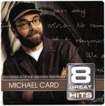 8 Great Hits by Michael Card