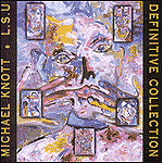 Michael Knott & LSU: Definitive Collection by Michael Knott