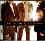 Top Of My Lungs by Phillips, Craig And Dean