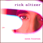 Neon Fixation by Rick Altizer