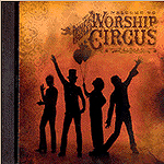 Welcome To The Rock N Roll Worship Circus by Rock N Roll Worship Circus