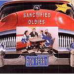 Sanctified Oldies, Volume 1 by Ron Perry
