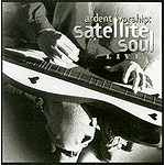 Ardent Worship: Satellite Soul Live by Satellite Soul