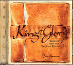 King Of Glory: Worship From The Book Of Psalms by Scott Brenner