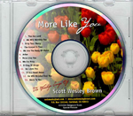 More Like You by Scott Wesley Brown