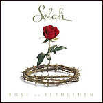 Rose Of Bethlehem by Selah