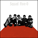 Squad Five-O by Squad Five-O