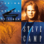 Taking Heaven By Storm by Steve Camp