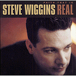 Faith That Is Real by Steve Wiggins