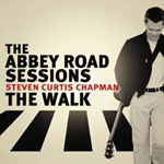 Abbey Road Sessions / The Walk by Steven Curtis Chapman