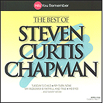 The Best Of Steven Curtis Chapman by Steven Curtis Chapman