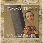 Unspeakable by Tammy Trout
