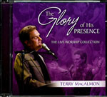 The Glory Of His Presence by Terry MacAlmon