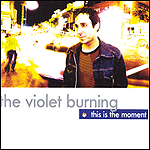 This Is The Moment by The Violet Burning