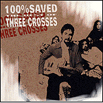 100% Saved: The Best Of Three Crosses by Three Crosses