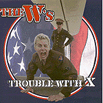 Trouble With X by W's