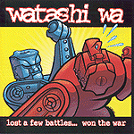 Lost A Few Battles But Won The War by Watashi Wa