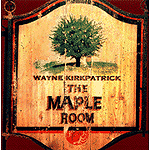 The Maple Room by Wayne Kirkpatrick