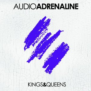 Kings And Queens by Audio Adrenaline