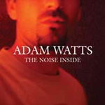The Noise Inside   by Adam Watts Band
