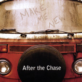 Make Me New by After The Chase