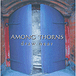 Draw Near by Among Thorns