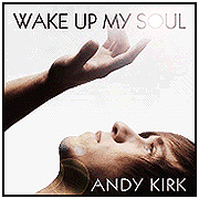 Wake Up My Soul by Andy Kirk