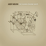 The Human Engine Waits by Andy Melvin