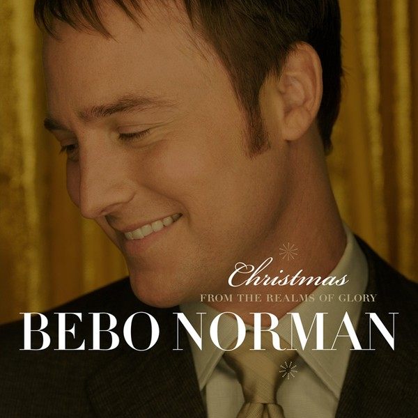 Christmas (From The Realms of Glory) by Bebo Norman