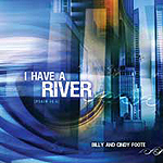 I Have A River by Billy Foote Band