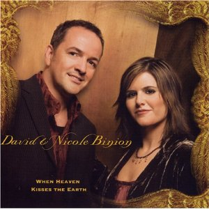 When Heaven Kisses Earth by David And Nicole Binion