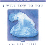 I Will Bow To You by Bob Fitts