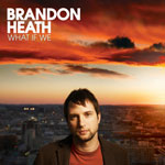 What If We by Brandon Heath