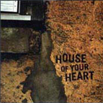 House Of Your Heart   by Brent Palmer