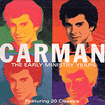 Carman: The Early Ministry Years by Carman